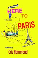 From Here To Paris: Get laid off. Buy a barge in France. Take it to Paris.