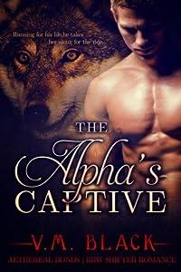 Taken (The Alpha's Captive, #1)