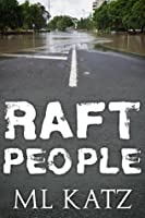 Raft People: An Apocalyptic Tale of the Big Flood