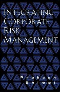 Integrating Corporate Risk Management