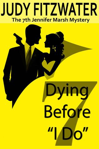 """Dying Before """"I Do"""" (The Jennifer Marsh Mysteries #7)"""