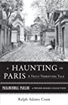 A Haunting in Paris, A Truly Terrifying Tale: Paranormal Parlor, A Weiser Books Collection