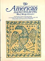 The shuttle-Craft Book of American hand-Weaving
