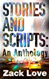Stories and Scripts by Zack Love