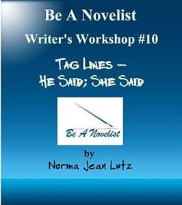 Tag Lines - He Said; She Said (Be a Novelist Writer's Workshop)