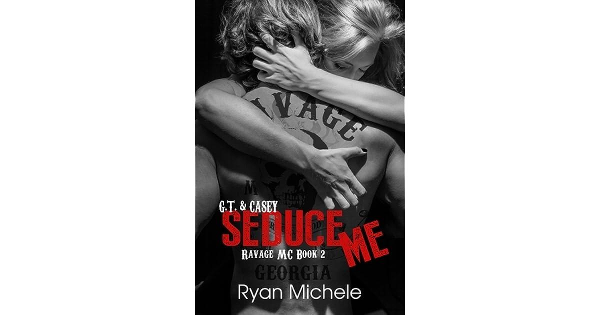 Seduce Me (Ravage MC, #2) by Ryan Michele