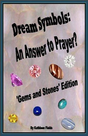 Dream Symbols: An Answer to Prayer? (Gems & Stones, Volume #3)