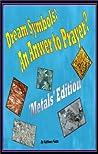 Dream Symbols: An Answer to Prayer? (Metals, Volume #4)