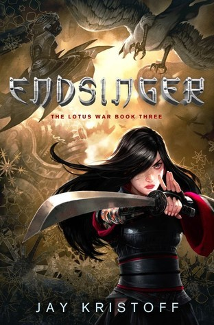 Jay Kristoff - Endsinger (The Lotus War 3)