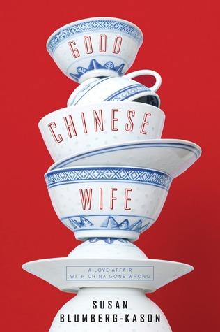 Good Chinese Wife by Susan Blumberg-Kason