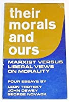 Their Morals and Ours: Marxist Versus Liberal Views on Morality