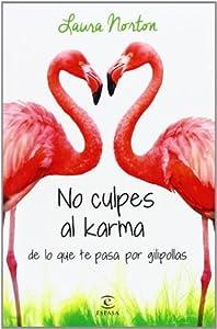 No culpes al karma de lo que te pasa por gilipollas (No culpes al karma, #1)