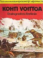 Kohti voittoa : Stalingradista Berliiniin