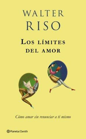 Los límites del amor by Walter Riso