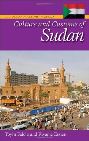 Culture and Customs of Sudan Cultures and Customs of the World