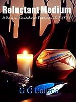 Reluctant Medium (Rachel Blackstone Paranormal Mystery Series #1)