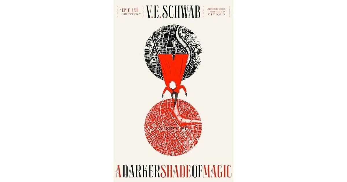 A Darker Shade of Magic (Shades of Magic, #1) by V E  Schwab