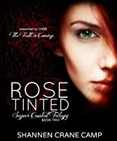 Rose Tinted (The Sugar Coated Trilogy, #2)