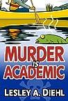 Murder Is Academic (Laura Murphy Mysteries, #1)