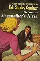 The Case of the Sleepwalker's Niece (Perry Mason Series Book 8)