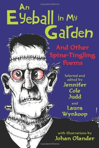 An Eyeball in My Garden and Other Spine-Tingling Poems
