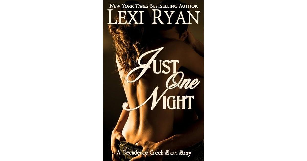 Just One Night (Decadence Creek, #1) by Lexi Ryan