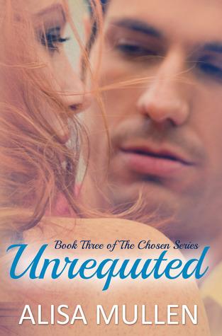 Download Unrequited Chosen 3 By Alisa Mullen
