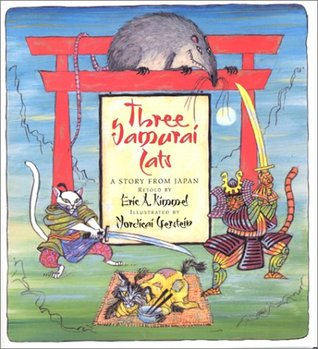 Three Samurai Cats: A Story from Japan by Eric A  Kimmel