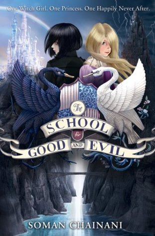 The School for Good and Evil (The School for Good and Evil #1)