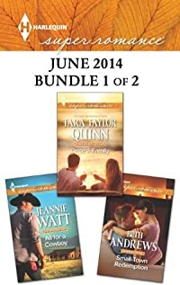 Harlequin Superromance June 2014 - Bundle 1 of 2: Small-Town Redemption\All for a Cowboy\Once a Family