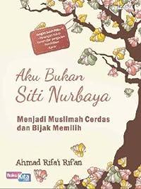 Aku Bukan Siti Nurbaya: Menjadi Muslimah Cerdas dan Bijak Memilih