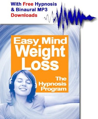 Easy Mind Weight Loss: With Free Hypnosis Session & Binaural Beat