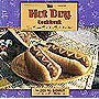 The Hot Dog Cookbook: The Wiener Work the World Awaited