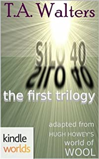 Silo 40: The First Trilogy