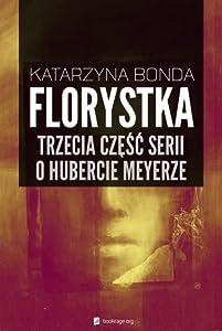 Florystka (Hubert Meyer, #3)