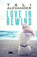Love in Rewind (Love in Rewind #1)