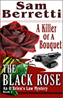 The Black Rose (O'Brien's Law Mystery #1)