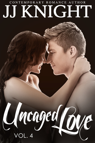 Uncaged Love, Volume 5 (Uncaged Love, #5)