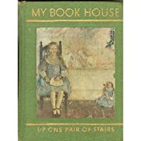 Up One Pair of Stairs (My Book House, Vol. 3)
