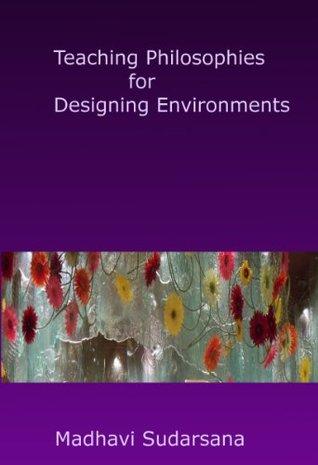 """Teaching Philosophies for Designing Environments"" (""Designing Environments for Young Children"")"