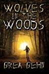 Wolves in the Woods by Brea Behn