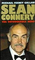Sean Connery: The Untouchable Hero