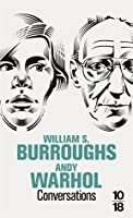 Conversations -  Andy Warhol /  William S. Burroughs
