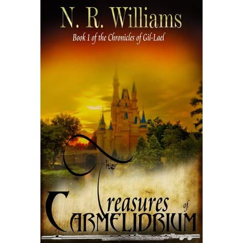The Treasures of Carmelidrium (Book 1 of The Chronicles of Gil-Lael)