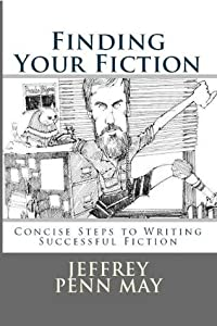 Finding Your Fiction: Concise Steps to Writing Successful Fiction