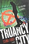 Truancy City (Truancy, #2)