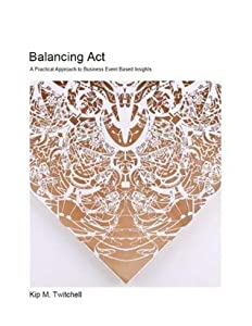 Balancing Act: A Practical Approach to Business Event Based Insights