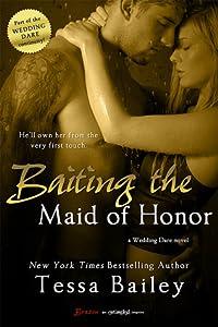 Baiting the Maid of Honor (Wedding Dare, #2)