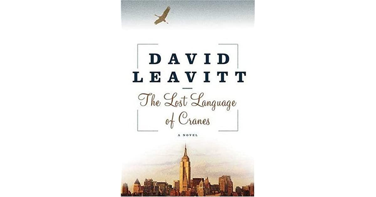 I Hope This Crane Is Just Hiding Other >> The Lost Language Of Cranes By David Leavitt