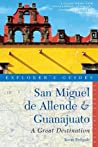 Explorer's Guide San Miguel de Allende & Guanajuato: A Great Destination (Second Edition) (Explorer's Great Destinations)